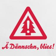 Ä Dännschn, blies!