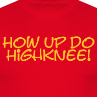 How up do Highknee!
